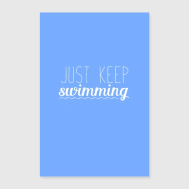just keep swimming - Poster 24 x 35 (60x90 cm)