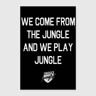 We Come From The Jungle [zwart] - Poster 60x90 cm