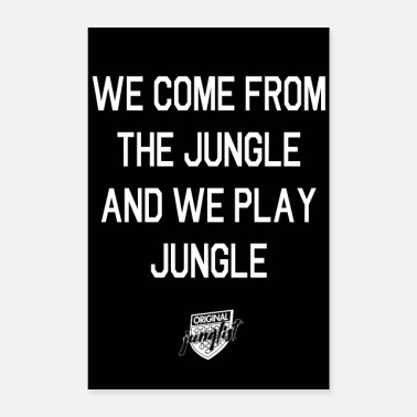 Raver We Come From The Jungle [zwart] - Poster 60x90 cm