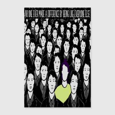 Nobody makes a difference if they are like everyone else - Poster 24 x 35 (60x90 cm)