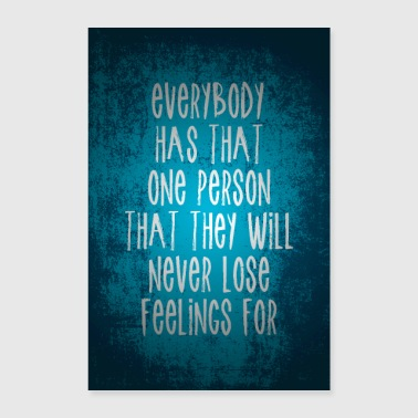 Everyone has a person they will always love - Poster 24 x 35 (60x90 cm)