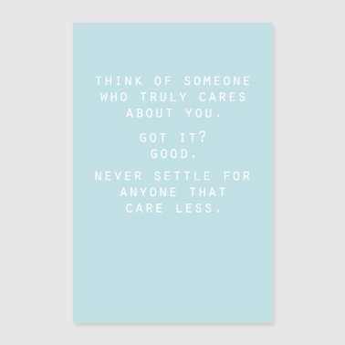 Think of someone who truly cares - Poster 24 x 35 (60x90 cm)