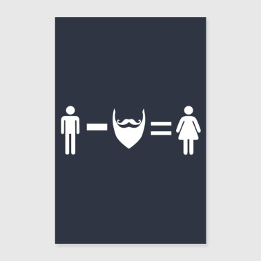 No beard = woman - Poster 24 x 35 (60x90 cm)