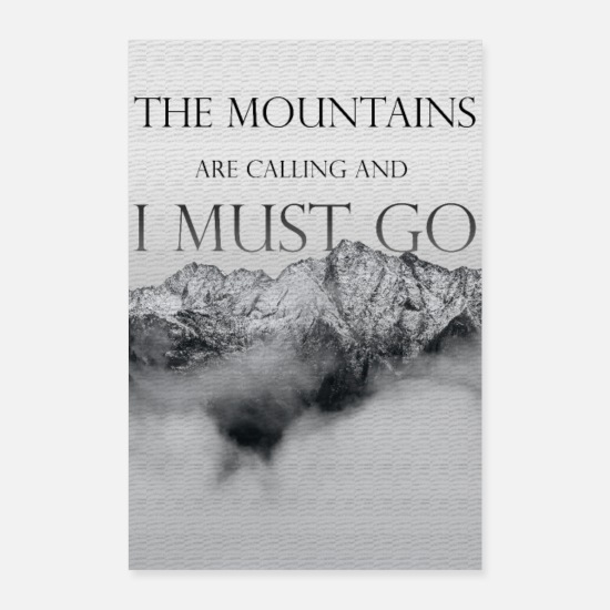 Travel Posters - The mountains are calling and I must go - Posters white