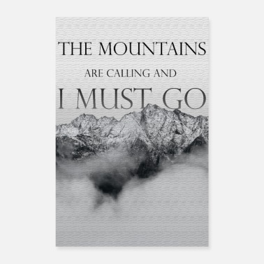 Reisen The Mountains are calling and I must go - Poster