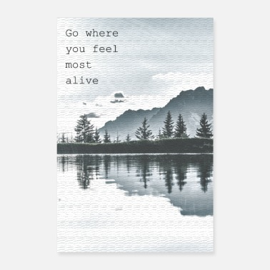 Alive Go where you feel most alive - Poster