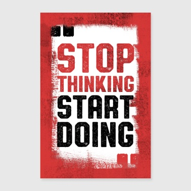 Start Stop Thinking, Start Doing - Poster 60x90 cm