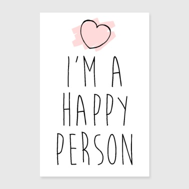 I'm a happy Person - Happines - Glücklich - Poster 60x90 cm