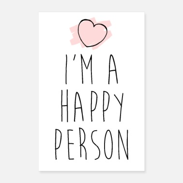 Person I'm a happy person - happines - happy - Poster 24 x 35 (60x90 cm)