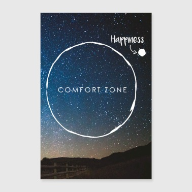 Leave Comfort Zone - join Happiness - Poster 60x90 cm