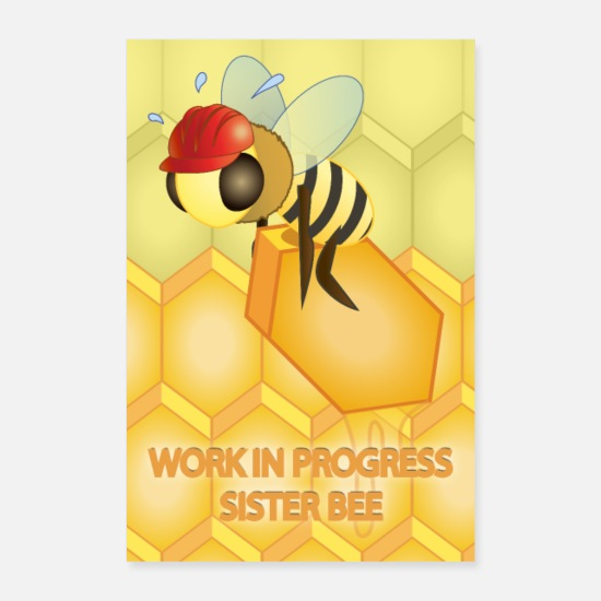 Waxe Posters - Work in progress, sister bee ... (poster) - Posters white