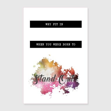 stand out - Poster 24 x 35 (60x90 cm)