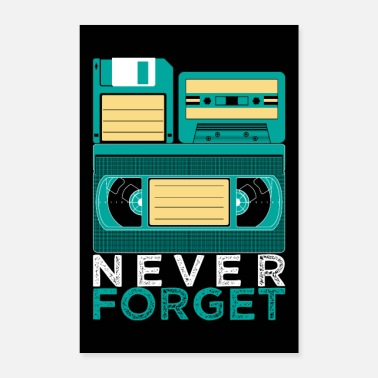 Technologie Never Forget VHS Kassette Diskette Achtziger Retro - Poster 60x90 cm