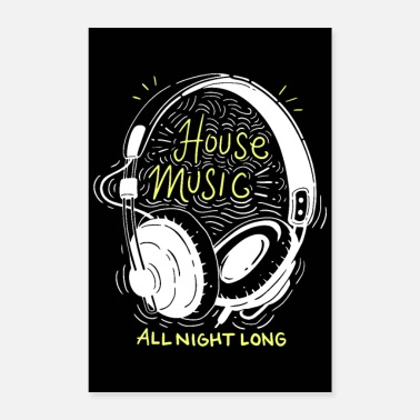 House House Music All Night Long - Poster 60x90 cm