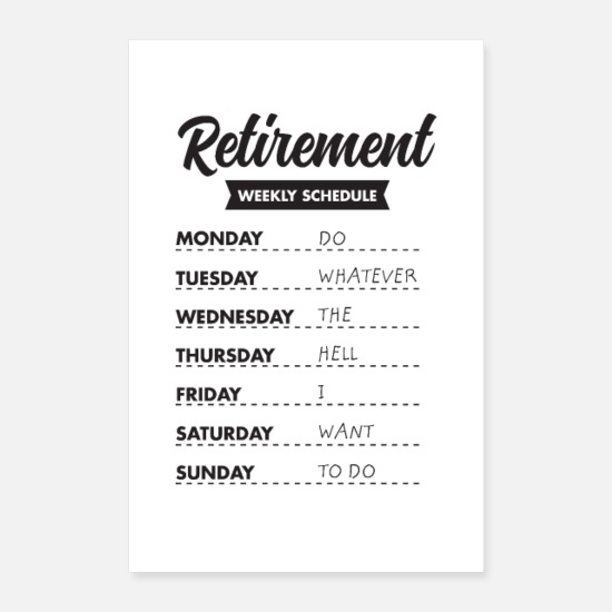 Abschied Poster - Retired Retirement Schedule Funny Gift idea - Poster Weiß