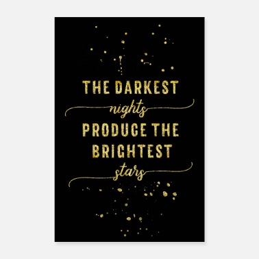Truth The darkest nights produce the brightest stars - Poster