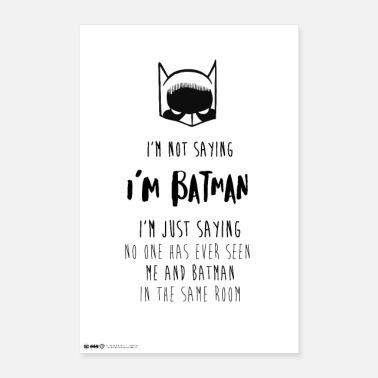 Im Batman I'm Not Saying I'm Batman - Poster