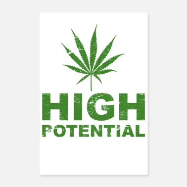 Cannabis High Potential Weed Cannabis Pun - Poster