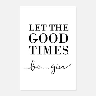 Gin Gin - Let the good times begin - weiß - Poster