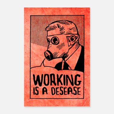 Exploitation Work is a disease - Smash Capitalism - Poster