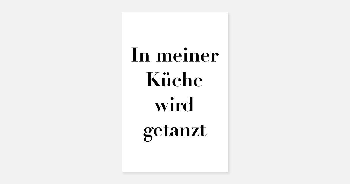 In meiner Küche wird getanzt Statement Poster Poster | Spreadshirt