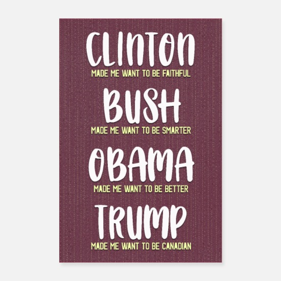 Politics Posters - Trump makes me become a Canadian poster - Posters white