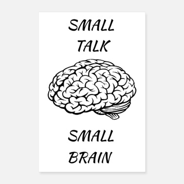 Funny Quotes Small Talk Small Brain funny quote - Poster