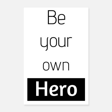 Owned Poster Be your own hero | Be your own hero - Poster