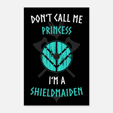 DONT'T CALL ME PRINCESS I'M A SHIELDMAIDEN - Poster