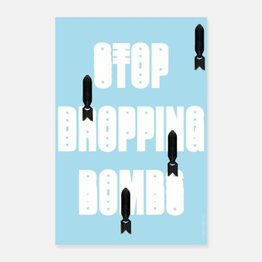 Bombe »Stop dropping Bombs« Poster - Poster