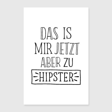 THIS IS BUT NOW TO HIPSTER - Poster 24 x 35 (60x90 cm)