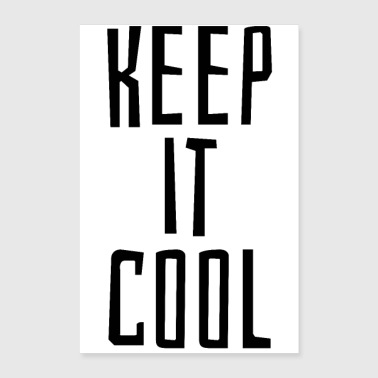 Keep it cool - Poster 60x90 cm