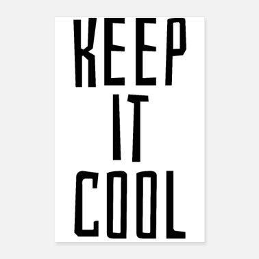 Cool Keep it cool - Poster 60x90 cm