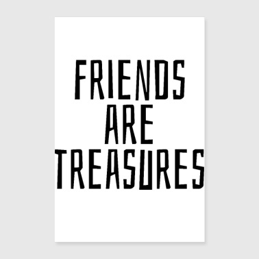 Treasure Friends are treasures - Poster 24 x 35 (60x90 cm)