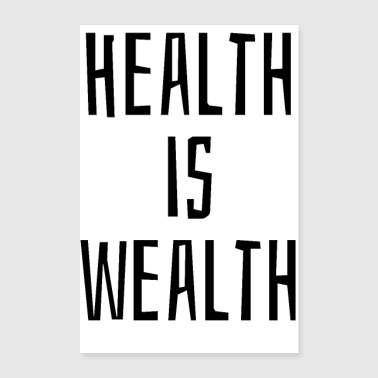 Health is wealth - Poster 24 x 35 (60x90 cm)
