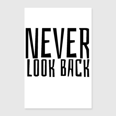 NEVER LOOK BACK - Poster 24 x 35 (60x90 cm)