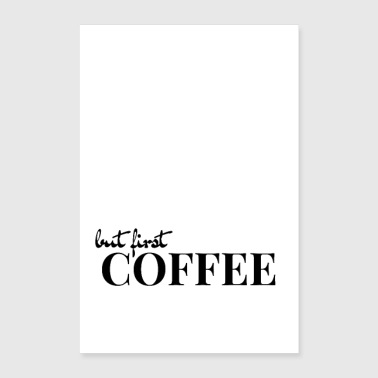 but first Coffee - Perfect for offices - Poster 24 x 35 (60x90 cm)