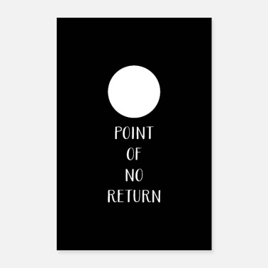 Slogan Poster Slogan Fun Point Of No Return 1 - Poster 60x90 cm