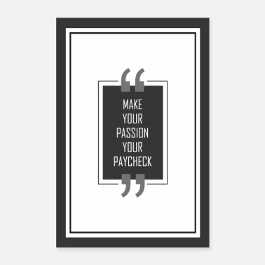 Ceo Make your passion your paycheck poster - Poster