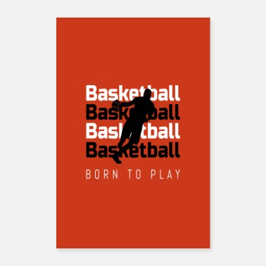 Play Basketball Player Born to Play - Poster