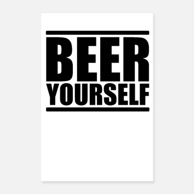 Yourself BEER YOURSELF - Poster