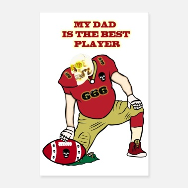 Best Football MY FATHER IS THE BEST FOOTBALL PLAYER - Poster