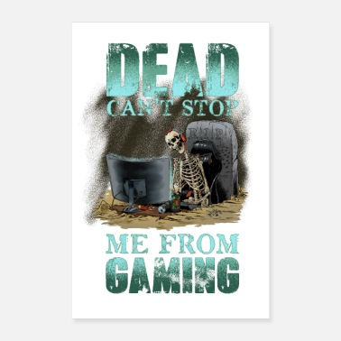 Pwnd Dead can't stop me from gaming - Poster