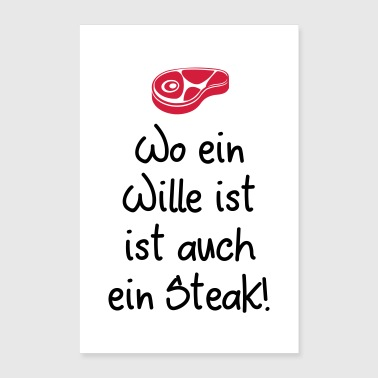 Der Steak-Wille - Poster 60x90 cm