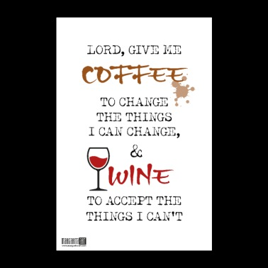 08 Lord Give Me Coffee + Wine Poster Margarita Art - Poster 24 x 35 (60x90 cm)
