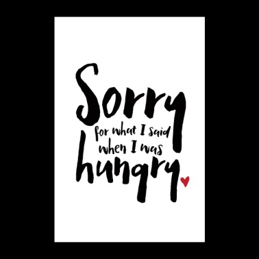 I Was Hungry - Poster 60x90 cm