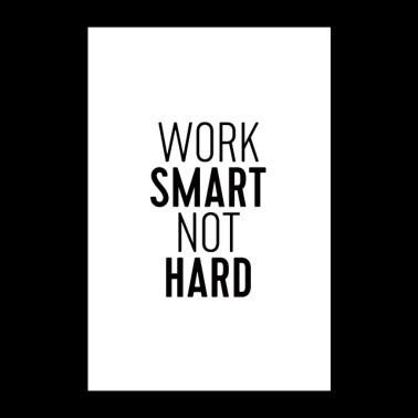 Work Smart Not Hard - Poster 24 x 35 (60x90 cm)