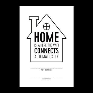 Home is Where WiFi Connects Automatically - Poster 24 x 35 (60x90 cm)