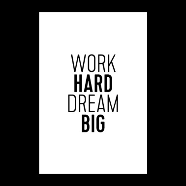 Work Hard Dream Big - Poster 60x90 cm