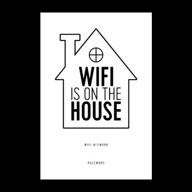 WiFi is on the house - Poster 24 x 35 (60x90 cm)